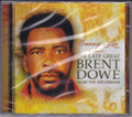 Brent Dowe...Bunny Lee Presents The Late Great CD