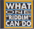 "What One ""Riddim"" Can Do...various Artist CD"