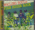 The Wailing Souls...Fire House Rock CD