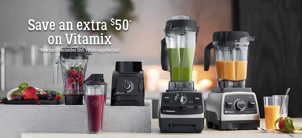 Save and extra $50 on Vitamix