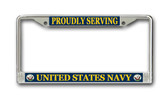 Proudly Serving' United States Navy Plate Frame