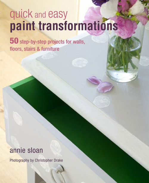 Annie Sloan's Quick & Easy Paint Transformations