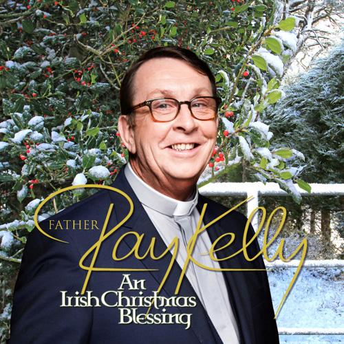 fathe-ray-an-irish-christmas-blessing-500.jpg