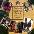 HEIRLOOMS - A CHRISTMAS ALBUM  by Julie Carrick