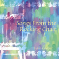 SONGS FROM THE ROCKING CHAIR  by Lynn Cooper