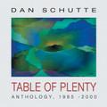 TABLE OF PLENTY: ANTHOLOGY 1985-2000 by Dan Schutte