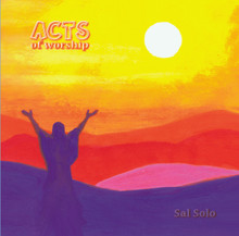 ACTS OF WORSHIP by Sal Solo