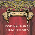 INSPIRATIONAL FILM THEMES by David Phillips