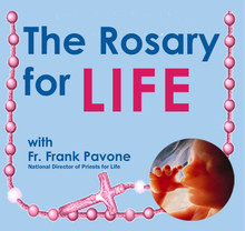 THE ROSARY FOR LIFE with Fr. Frank Pavone, National Director of Priests for Life
