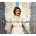 SACRED SONGS OF ANGELS
