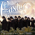 EASTER AT EPHESUS by Benedictines of Mary,Queen of Apostles