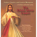 THE DIVINE MERCY CHAPLET by Fr. Charles and Laurie Mangano