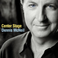 CENTER STAGE by Dennis McNiel