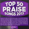 TOP 50 PRAISE SONGS - 2013