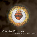 LOVER OF MY SOUL by Martin Doman