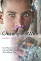 Crossing the Wire: One Woman's Journey into the Hidden Dangers of the Afghan War by AnnaMaria Cardinalli - Book