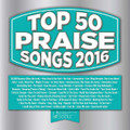 TOP 50 PRAISE SONGS - 2016 by Various Artist - 3 CD Set