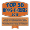 TOP 50 HYMNS & CHORUSES - 2016 by Various Artist - 3 CD Set