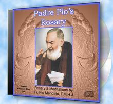 PADRE PIO'S ROSARY by Fr. Pio Mandato, F.M.H.J.