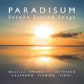 PARADISUM - SERENE SACRED SONGS by Bocelli, Pavarotti, Netrebko, Kaufmann, Fleming, Terfel