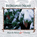 IN DEEPEST NIGHT- MUSIC FOR ADVENT AND CHRISTMAS By Various