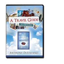 A TRAVEL GUIDE TO HEAVEN -DVD - by Anthony DeStefano
