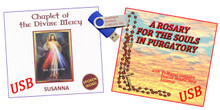 A ROSARY FOR THE SOULS IN PURGATORY & CHAPLET OF THE DIVINE MERCY ON USB