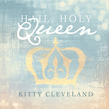 HAIL HOLY QUEEN by Kitty Cleveland