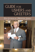 GUIDE FOR USHERS AND GREETERS by Karie Ferrell & Paul Turner