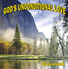 GOD'S UNCONDITIONAL LOVE by Susanna