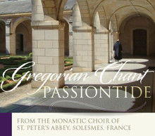 GREGORIAN CHANT  PASSIONTIDE by The Monastic Choir of  St. Peter's  Abbey,Solesmes,France