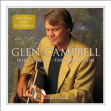 JESUS AND ME - THE COLLECTION - Deluxe Edeition by Glen Campbell