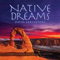 NATIVE DREAMS by David Arkenstone - Instrumental