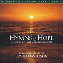 HYMNS OF HOPE Featuring Violinist David Davidson
