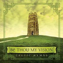 BE THOU MY VISION - CELTIC HYMNS Produced by David Arkenstone