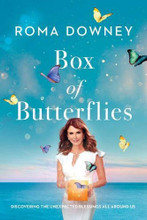 BOX OF BUTTERFLIES -Discovering the Unexpected  Blessings All Around Us - By Roma Downey - Book