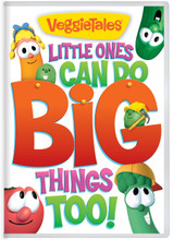 LITTLE ONES CAN DO BIG THINGS TOO by Veggie Tales