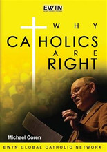 WHY CATHOLICS ARE RIGHT-DVD- by Michael Coren