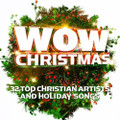 WOW CHRISTMAS-32 Top Christmas Artists and Holiday Songs by Various