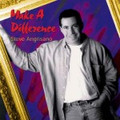 MAKE A DIFFERENCE - CD by Steve Angrisano