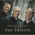 THEN SINGS MY SOUL by The Priests