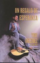 UN REGALO DE ESPERANZA-BOOK by Tony Melendez con Mel White