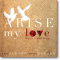 ARISE MY LOVE by Tony Alonso and Marty Haugen