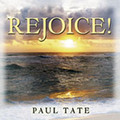 REJOICE! by Paul Tate