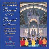 BREAD OF LIFE, BREAD OF HEAVEN by Cousins in Christ