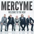 WELCOME TO THE NEW by Mercy Me
