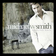 HEALING RAIN by Michael W Smith