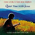 QUIET TIMES WITH JESUS by Carey Landry