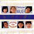 CALLING THE CHILDREN - 2 CDs by Christopher Walker