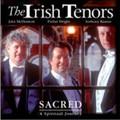 SACRED - A SPIRITUAL JOURNEY by The Irish Tenors